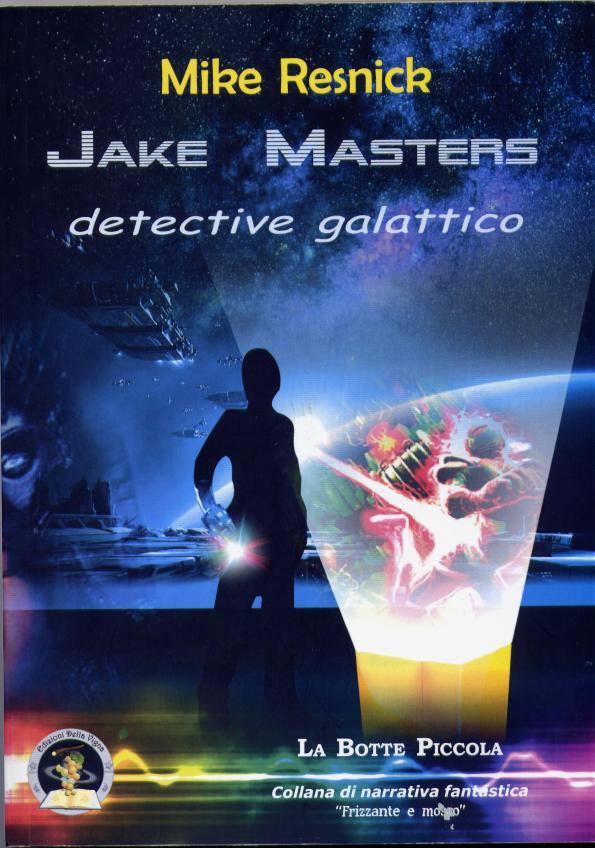 12giugno-Mike Resnick-Jack Masters-detectivegalattico