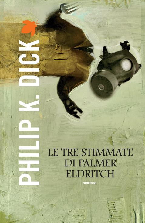 15genn-db-Philip-Dick-Le-tre-stimmate-di-Palmer-Eldritch-Fanucciit